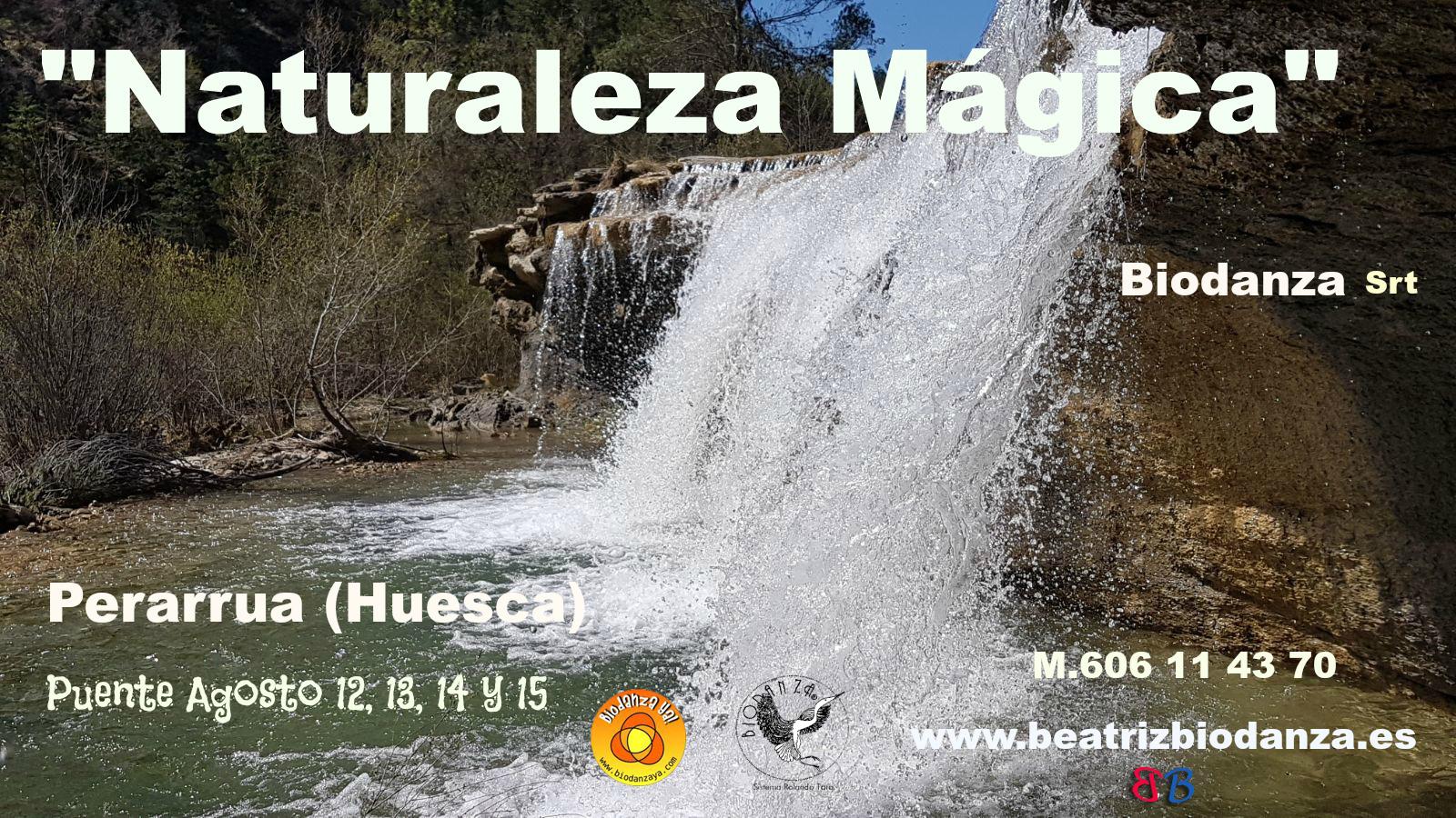 """""""Naturaleza Mágica"""" Puente de agosto 12, 13, 14 y 15 Biodanza, Perarrua (Huesca)"""