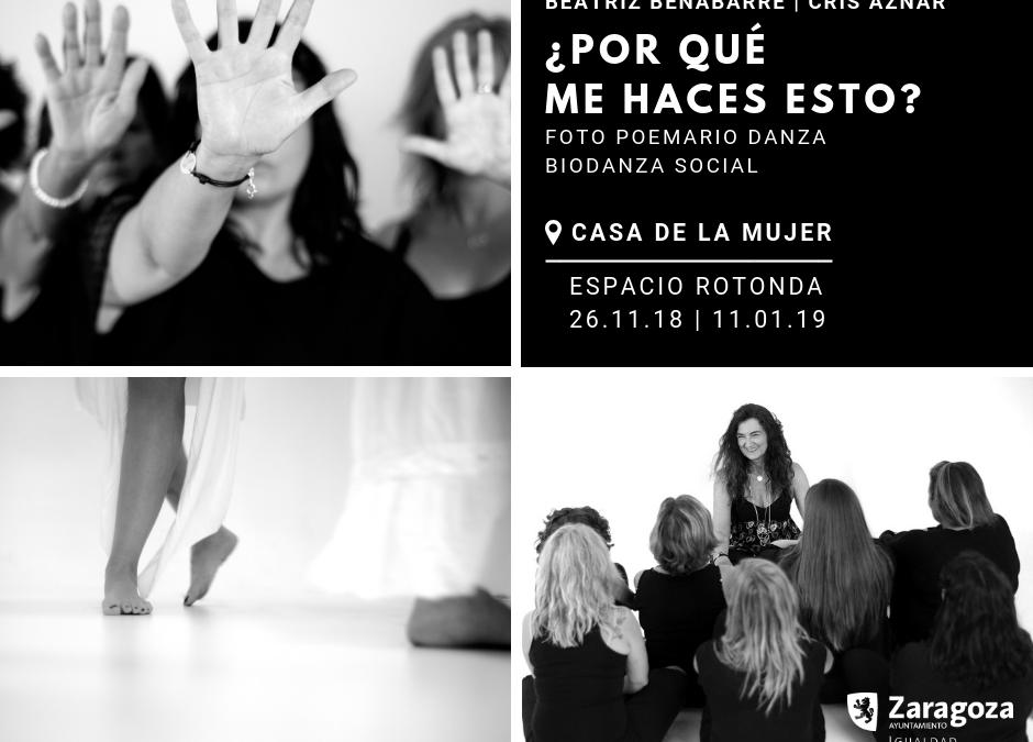 ¿Por qué me haces esto? Exposición Fotográfica Biodanza Social Violencia de Género